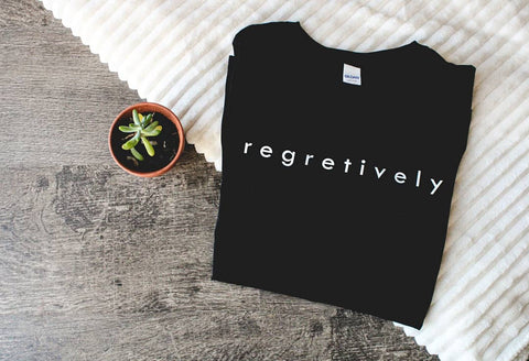 Regretively Tee