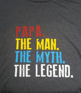 Heather Grey T shirt. Papa The Man. The Myth. The Legend.