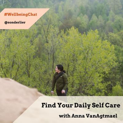 Find Your Daily Self-Care with Anna VanAgtmael