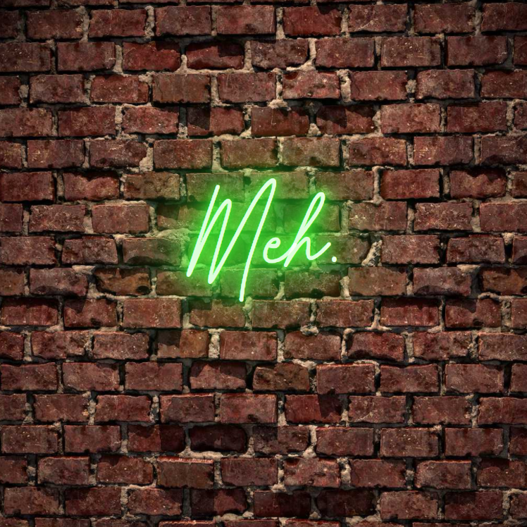 Let's be honest, we all have Meh. days. Turn this custom led neon sign on in white, warm white, light pink, red, baby blue, electric blue, apple green, bright orange, deep red and rose purple. Create a neon sign for bedroom or living room. Premium LED neon tubing with 7mm acrylic clear backing, cut to shape. Perfect wall light for your room or business or as a wedding neon light. Free delivery in Australia. Neonlightsigns create the best neon sign 2021 online & affordable custom neon.