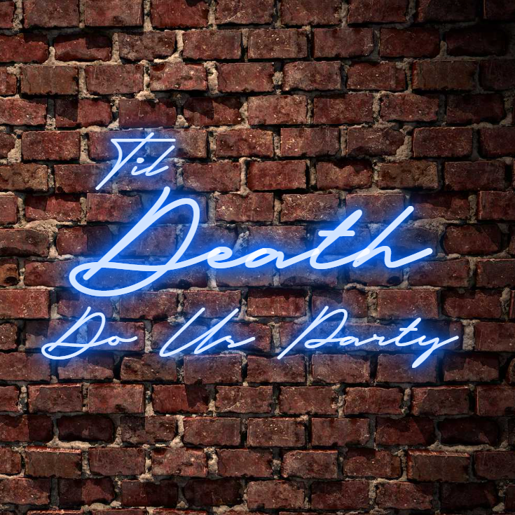 Til Death Do Us Party aesthetic wedding neon sign. Light up your event with custom led neon sign in white, warm white, light pink, red, baby blue, electric blue, apple green, bright orange, deep red and rose purple. Create a neon sign for bedroom or living room. Premium LED neon tubing with 7mm acrylic clear backing, cut to shape. Perfect wall light for your room or as a special personalised gift. Neonlightsigns Australia create the best neon sign 2021 online & affordable custom neon.
