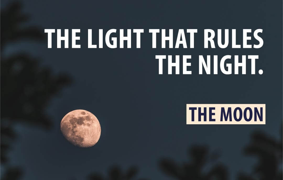 The light that rules the night - The Moon