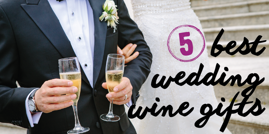 5 Best Wedding Wine Gifts