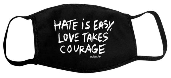 Hate is Easy, Love Takes Courage