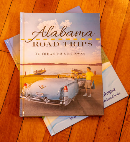 """Alabama Road Trips: 52 Ideas To Get Away"" Book"