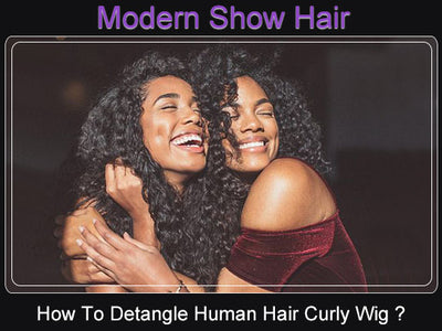 How To Detangle Your Human Hair Curly Wig ?