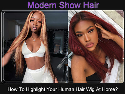 How To Highlight Your Real Human Hair Wig At Home?