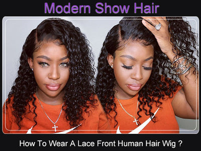 How To Wear A Lace Front Human Hair Wig ?