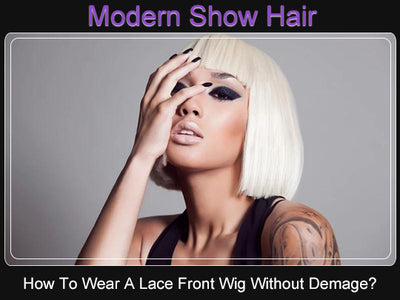 How To Wear A Lace Front Wig Without Demage?
