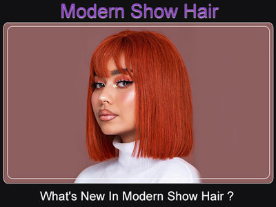 What's New In Modern Show Hair ?