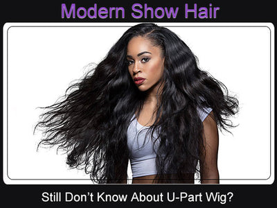 Still Don't Know About U- Part Wig?