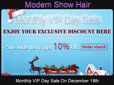 Monthly VIP Day Sale On December 18th.
