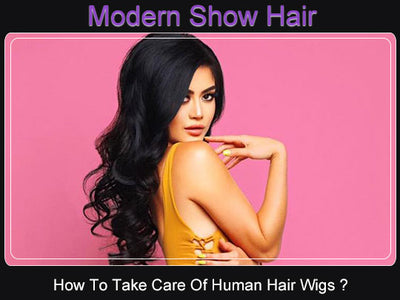 How To Take Care Of Human Hair Wigs?