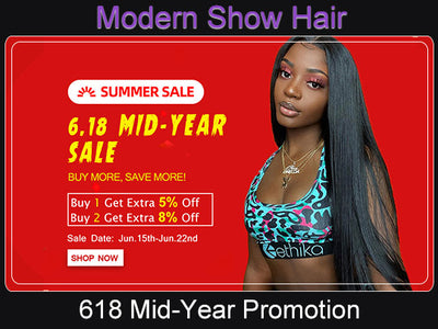 Modern Show Hair 6.18 Mid-Year Promotions