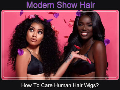 How To Use And Take Care Of Your Human Hair Wigs ?