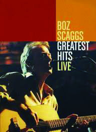Boz Scaggs: Greatest Hits Live DVD