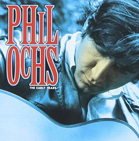 Phil Ochs: The Early Years