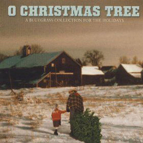 O Christmas Tree: A Bluegrass Collection for the Holidays