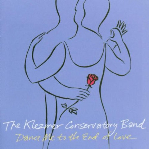 The Klezmer Conservatory Band: Dance Me To The End of Love