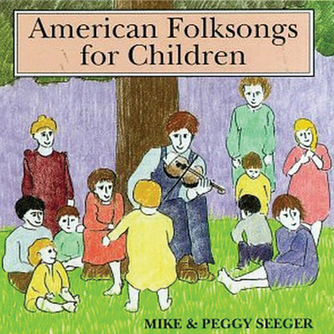 Mike and Peggy Seeger: American Folk Songs for Children CD2