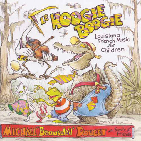 Michael Doucet: Le Boogie Hoogie - Louisiana French Music for Children