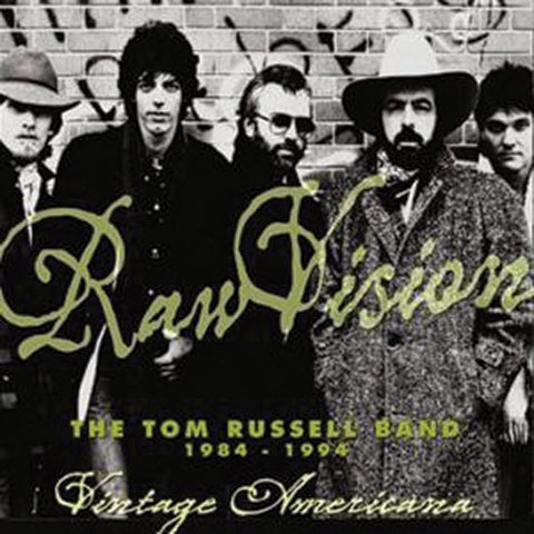 The Tom Russell Band: Raw Vision 1984-1994 Vintage Americana