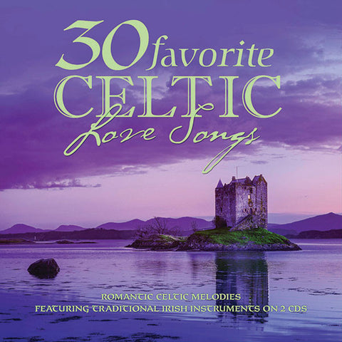 30 Favorite Celtic Love Songs 2-CD Set