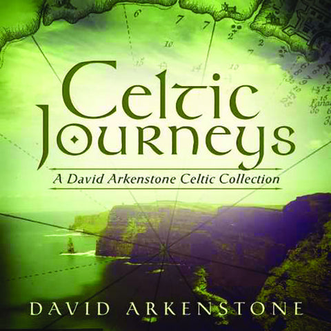 Celtic Journeys: A David Arkenstone Celtic Collection