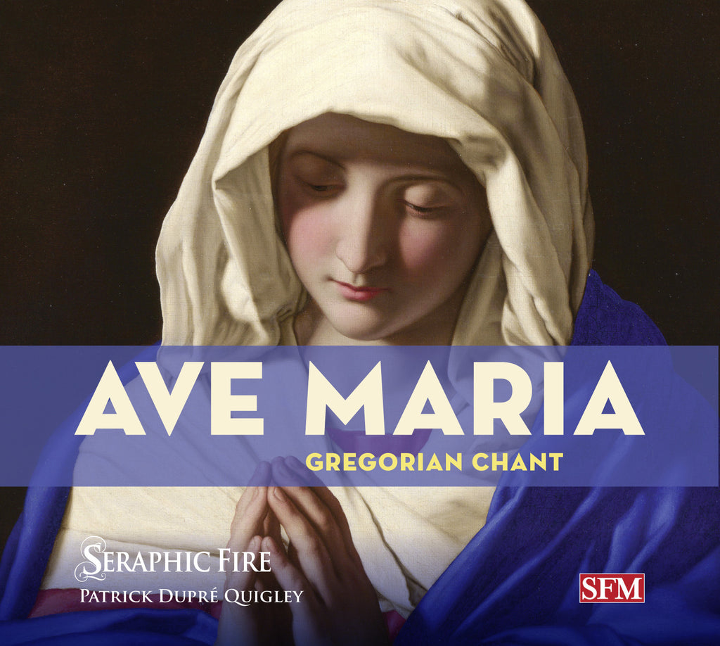 Seraphic Fire: Ave Maria - Gregorian Chant