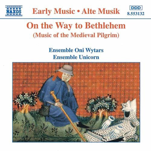 On the Way to Bethlehem: Music of the Medieval Pilgrim