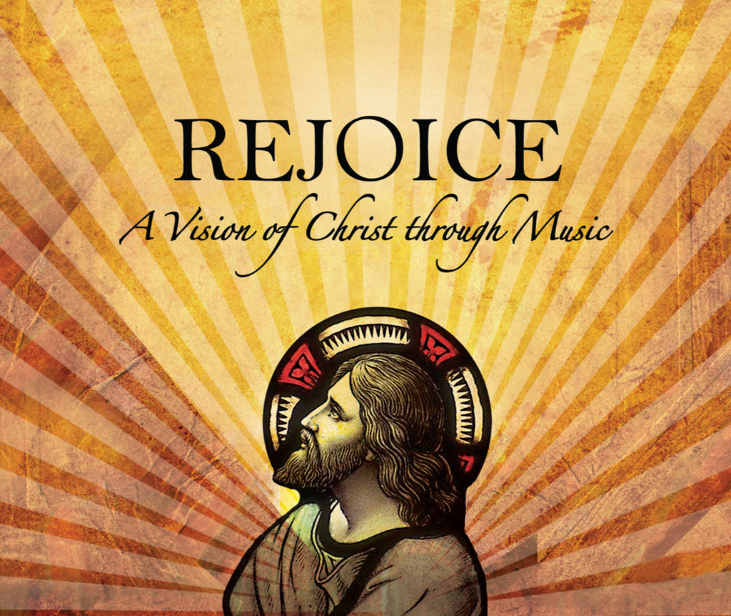 Rejoice: A Vision of Christ Through Music