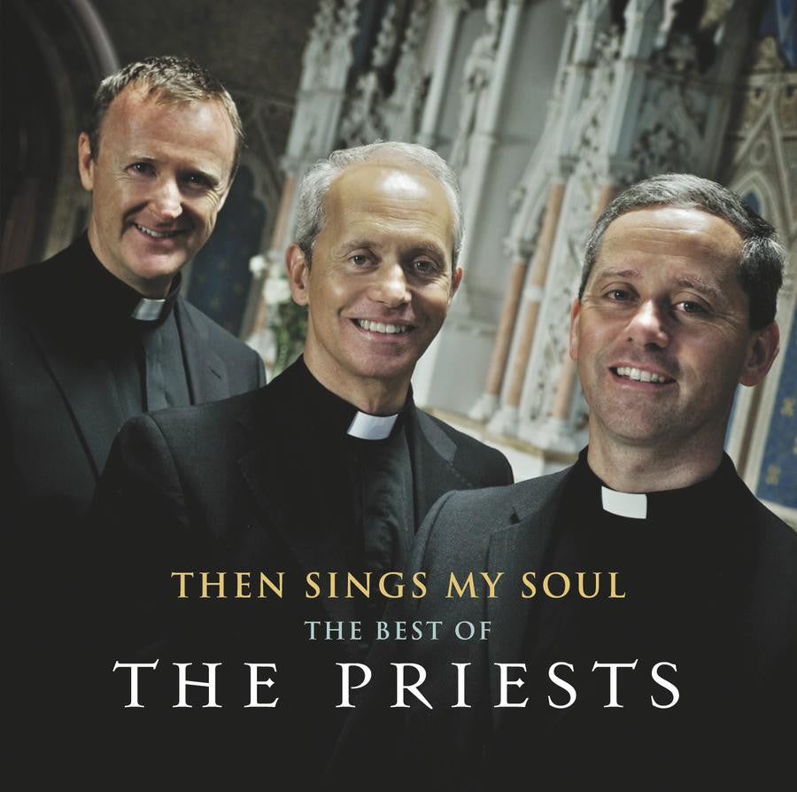 Then Sings My Soul: Best Of The Priests