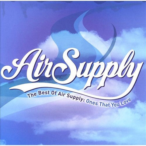 Air Supply: Best of - The Ones That You Love