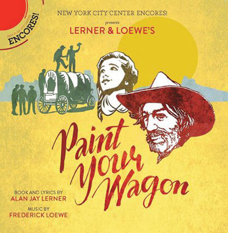 """Paint Your Wagon"" Encores 2015 Cast Recording"
