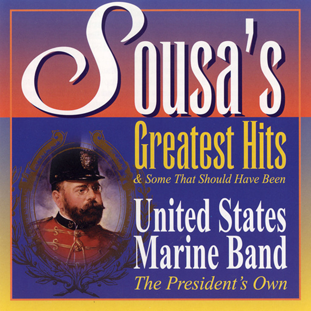 Sousa's Greatest Hits and Some That Should Have Been