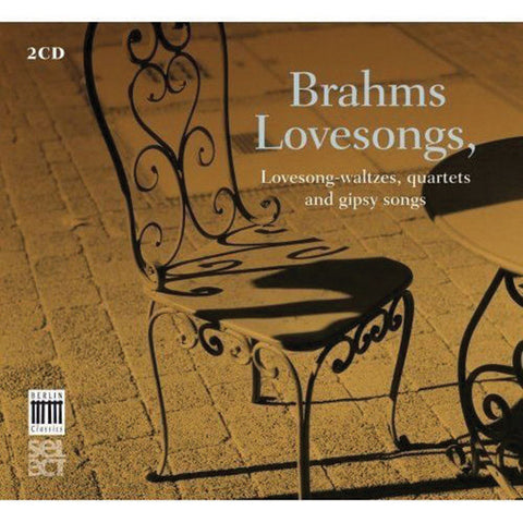 Brahms: Lovesongs 2-CD Set