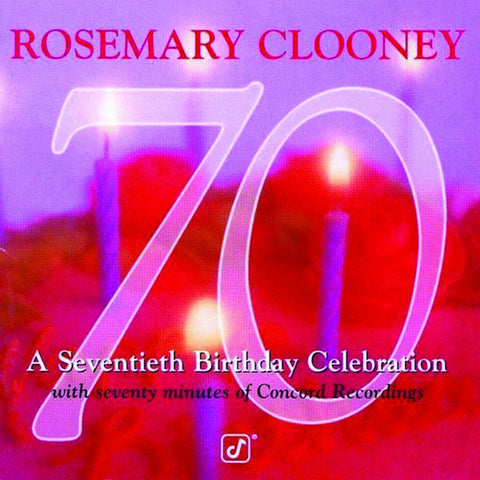 Rosemary Clooney: 70-A Birthday Celebration
