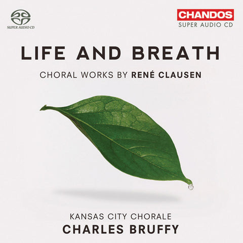 Life & Breath: Choral Works by Rene Clausen