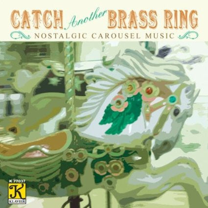 Catch Another Brass Ring: Nostalgic Carousel Music