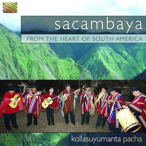 Sacambaya: From the Heart of South America