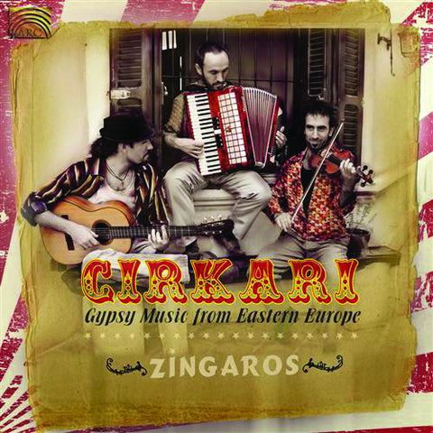 Cirkari: Gypsy Music from Eastern Europe