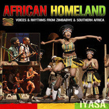 African Homeland: Voices & Rhythms from Zimbabwe & Southern Africa