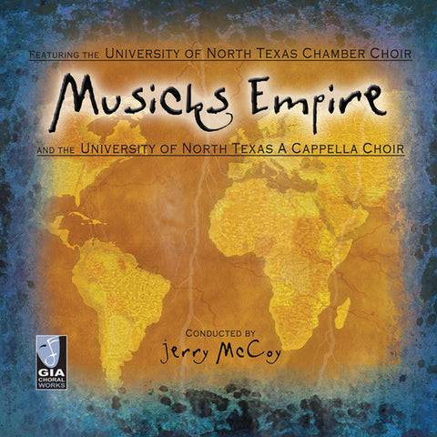 Univ. of North Texas Chamber Choir: Musicks Empire
