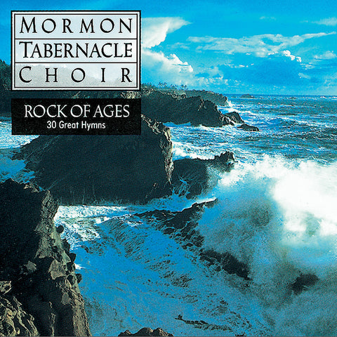 Mormon Tabernacle Choir: Rock of Ages