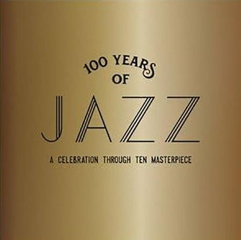 100 Years of Jazz: Celebration Through Ten Masterpieces 10-CD Set