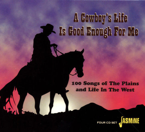 A Cowboy's Life is Good Enough for Me 4-CD Box Set