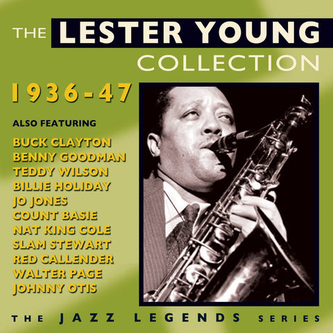 The Lester Young Collection 1936-1947