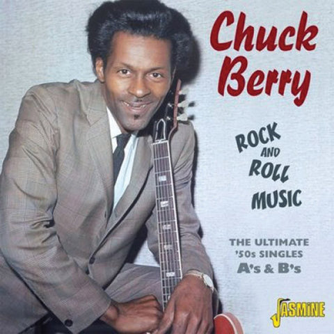 Chuck Berry: Rock and Roll Music - The Singles As & Bs