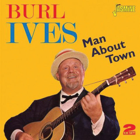 Burl Ives: Man About Town 2-CD Set