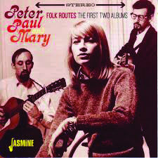 Peter, Paul & Mary: Folk Routes - The First Two Albums